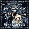 Da Mafia 6ix – Hear Sum Evil (mixtape)
