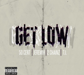 50 CENT ft T.I., Jeremih & 2 CHAINZ – Get Low (CDQ)