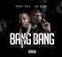 TROY AVE ft 50 CENT – Bang Bang