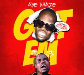 AyeMaze – Got Em