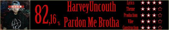 harveyuncouth-pardonmebrotha