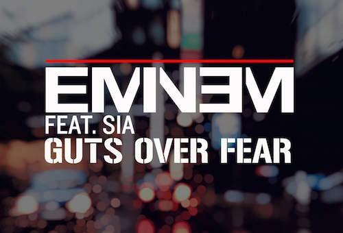 Eminem ft Sia – Guts Over Fear