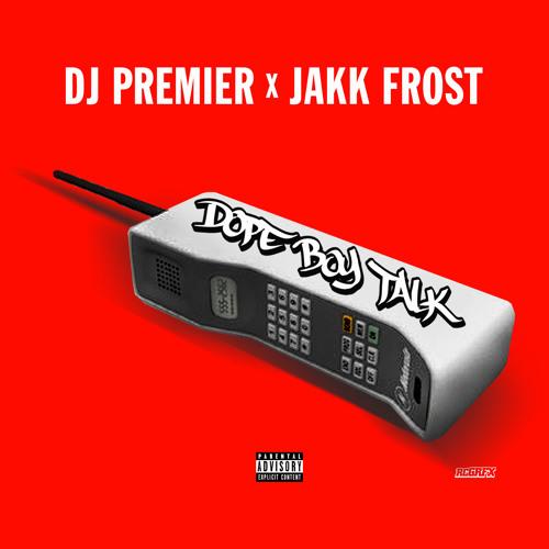 DJ-Premier-Jakk-Frost-Dope-Boy-Talk-A