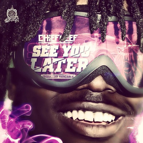 chiefkeef-seeyoulater