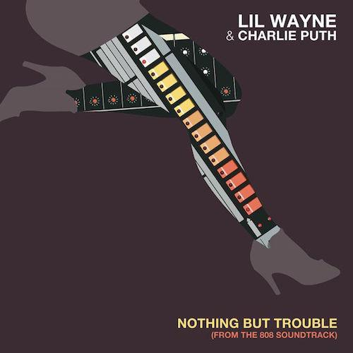 lil-wayne-charlie-puth-nothing-but-trouble