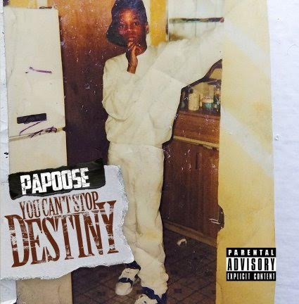 papoose-you-cant-stop-destiny