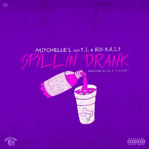 Mitchelle'l ft. T.I. & Big K.R.I.T. – Spillin Drank (Remix)