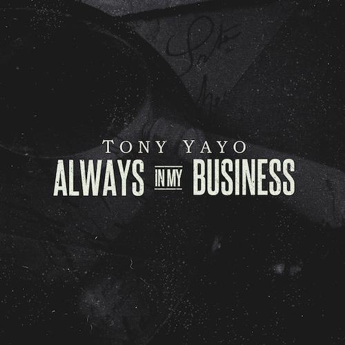 tony-yayo-alwaysinmybusiness