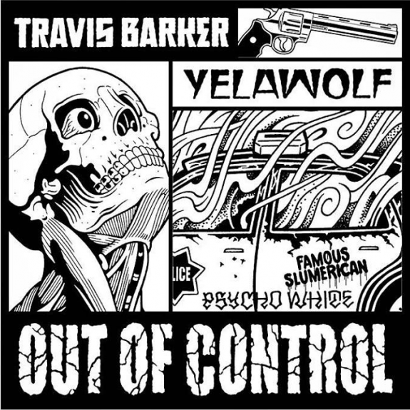 travis-barker-yelawolf-out-of-control